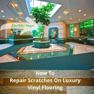 How To Repair Scratches On Luxury Vinyl Flooring