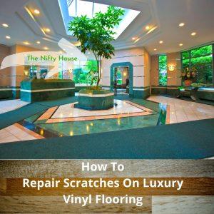 How To Repair Scratches On Luxury Vinyl Flooring