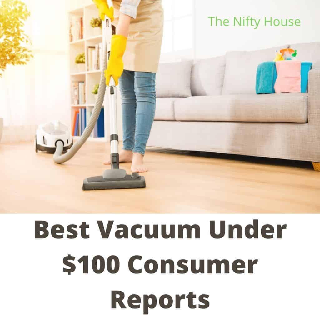 best vacuum under $100 consumer reports
