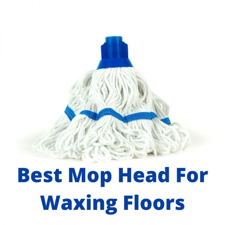 Best Mop Head For Waxing Floors