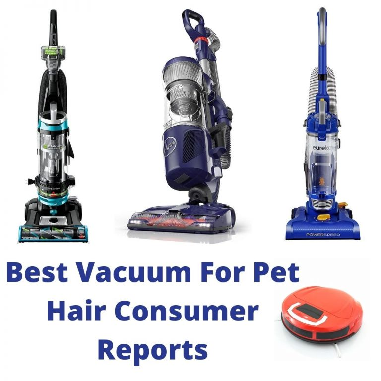 Best Vacuum For Pet Hair Consumer Reports