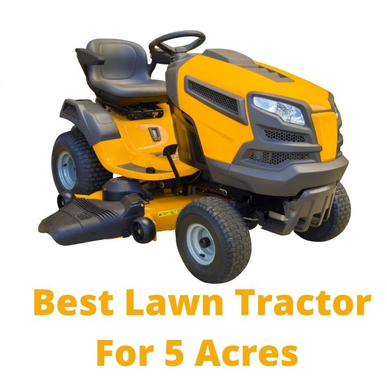 Best Lawn Tractor For 5 Acres