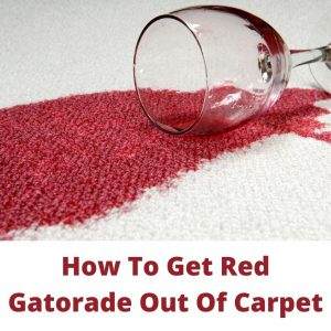 How To Get Red Gatorade Out Of Carpet